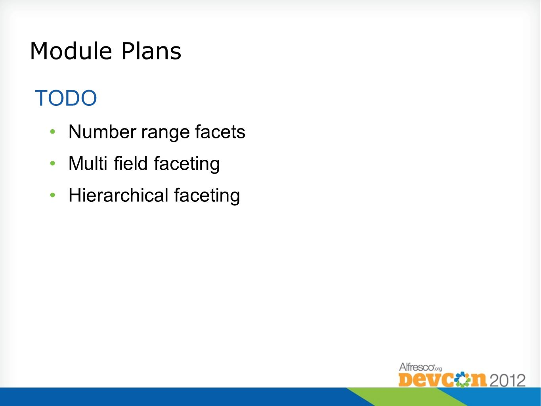 Module Plans TODO Number range facets Multi field faceting