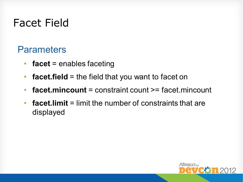 Facet Field Parameters facet = enables faceting