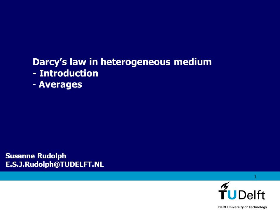 Darcy's law in heterogeneous medium - Introduction Averages
