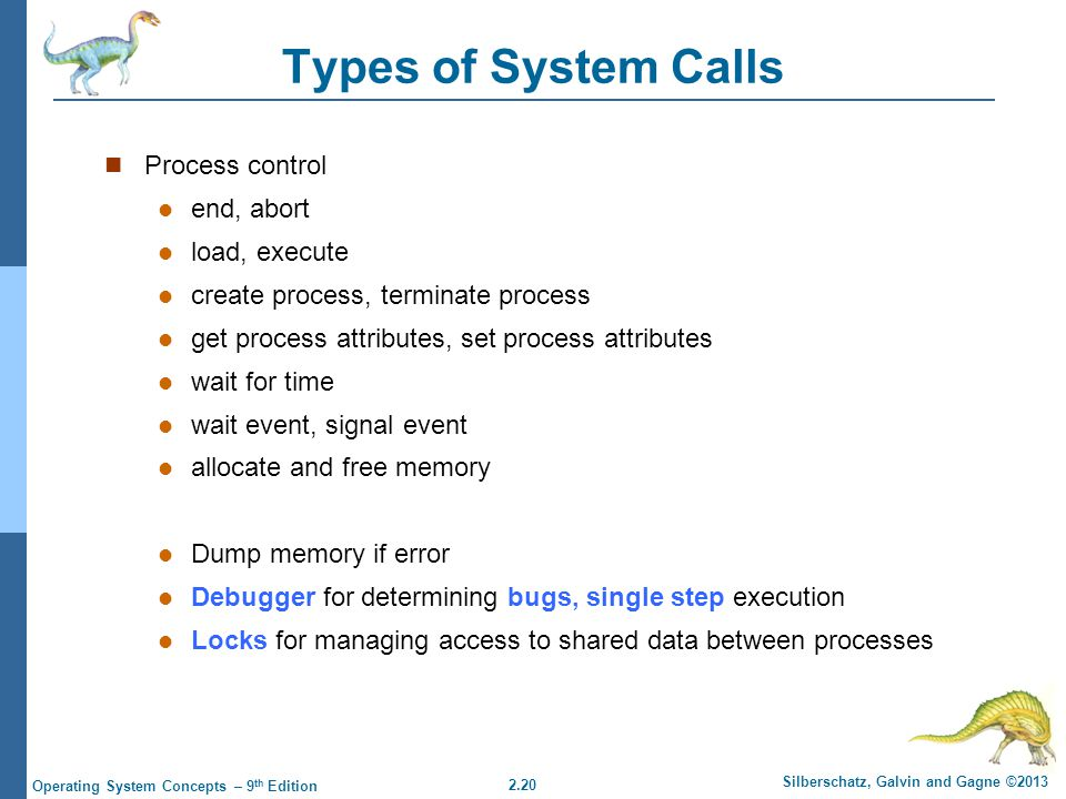 Types of System Calls Process control end, abort load, execute
