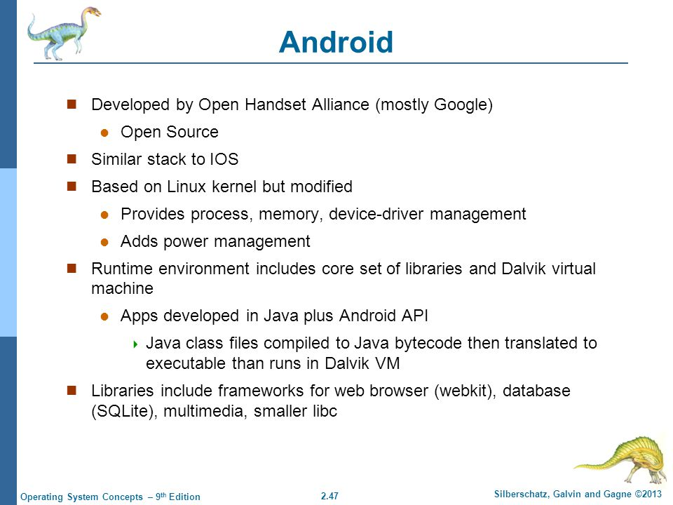 Android Developed by Open Handset Alliance (mostly Google) Open Source
