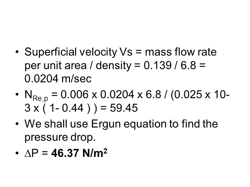 Superficial velocity Vs = mass flow rate per unit area / density = 0