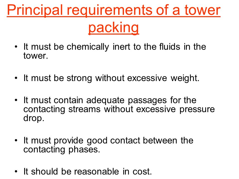 Principal requirements of a tower packing
