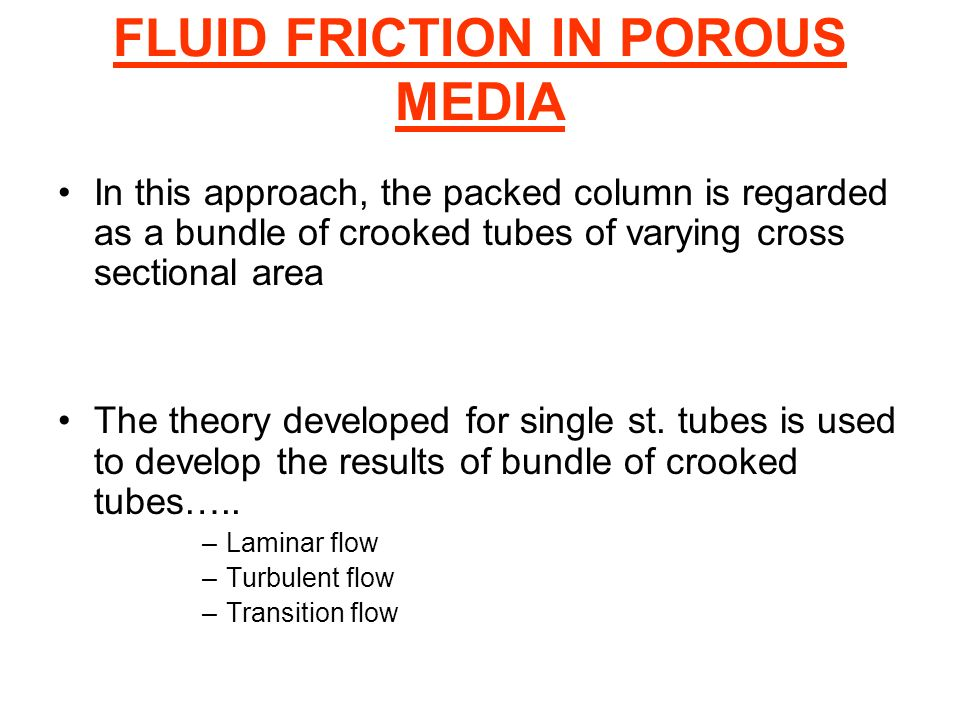 FLUID FRICTION IN POROUS MEDIA