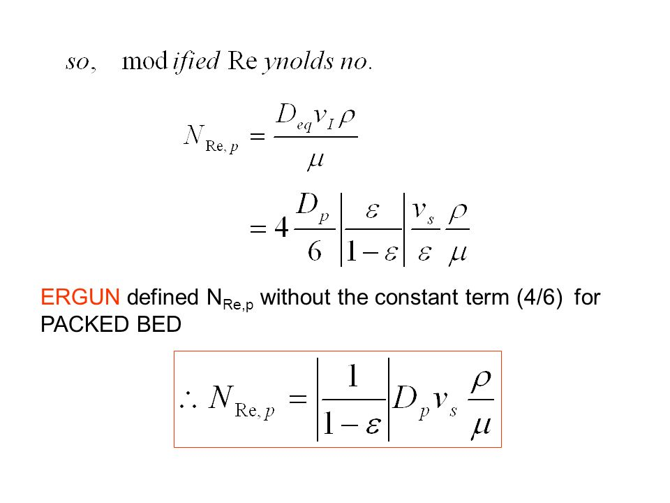 ERGUN defined NRe,p without the constant term (4/6) for PACKED BED