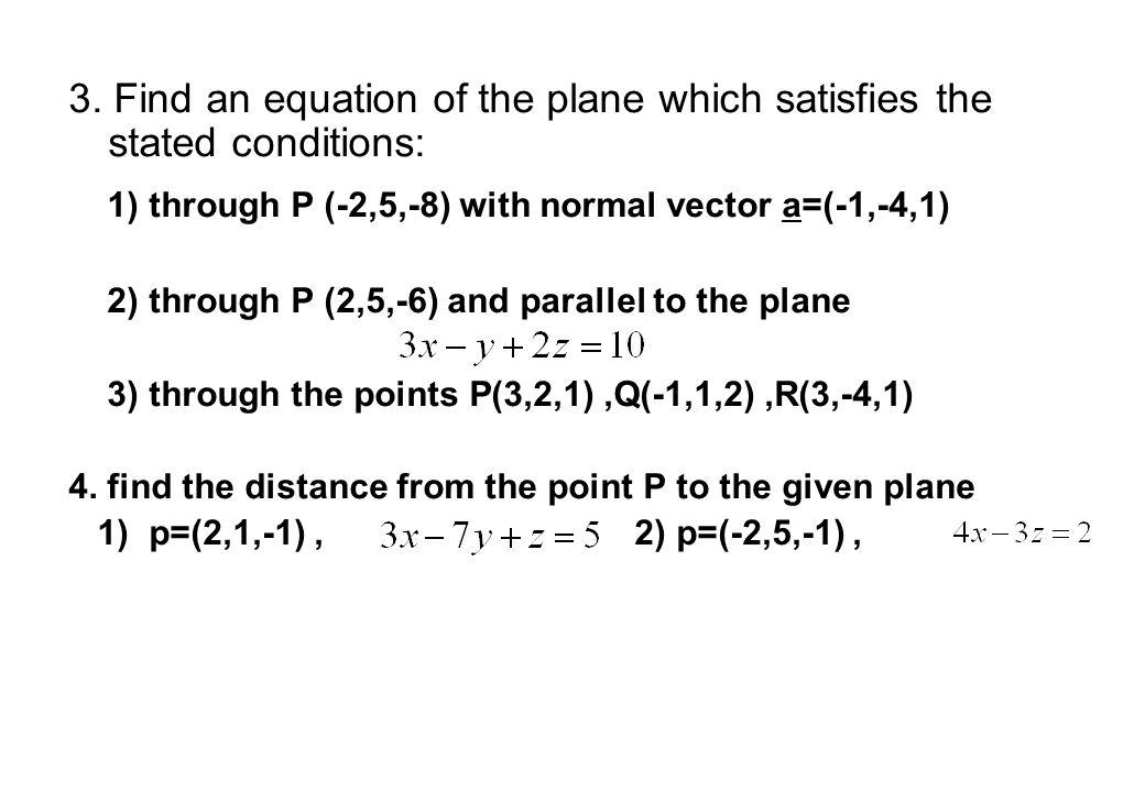 1) through P (-2,5,-8) with normal vector a=(-1,-4,1)