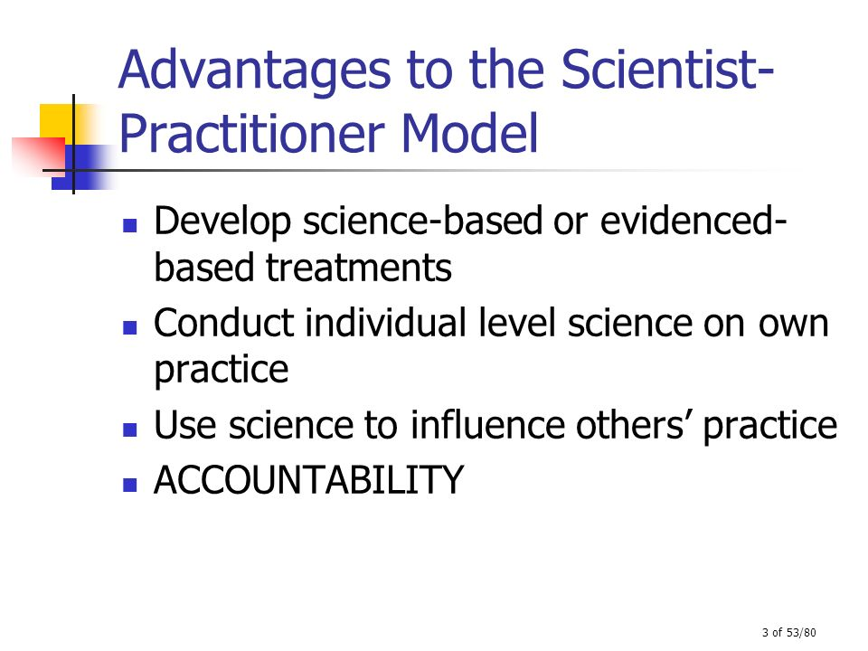 Advantages to the Scientist-Practitioner Model