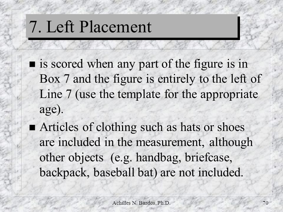 7. Left Placement