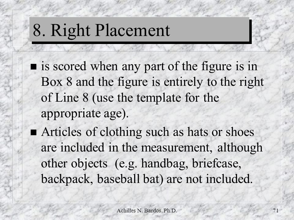 8. Right Placement