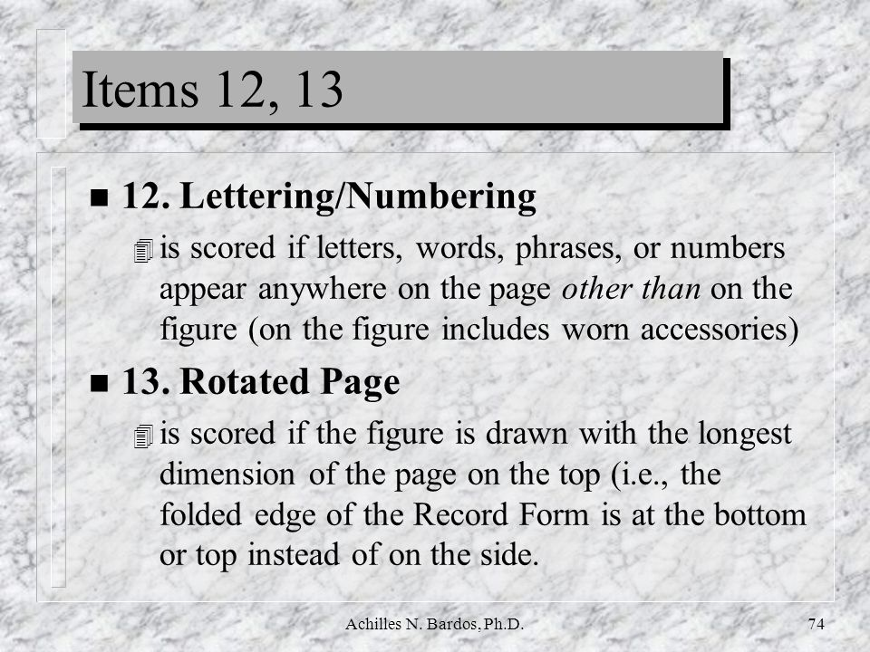 Items 12, 13 12. Lettering/Numbering 13. Rotated Page