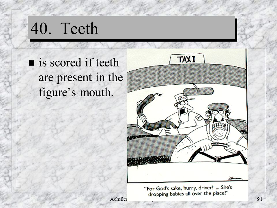 40. Teeth is scored if teeth are present in the figure's mouth.