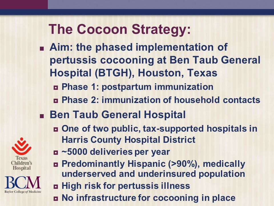 The Cocoon Strategy: Aim: the phased implementation of pertussis cocooning at Ben Taub General Hospital (BTGH), Houston, Texas.