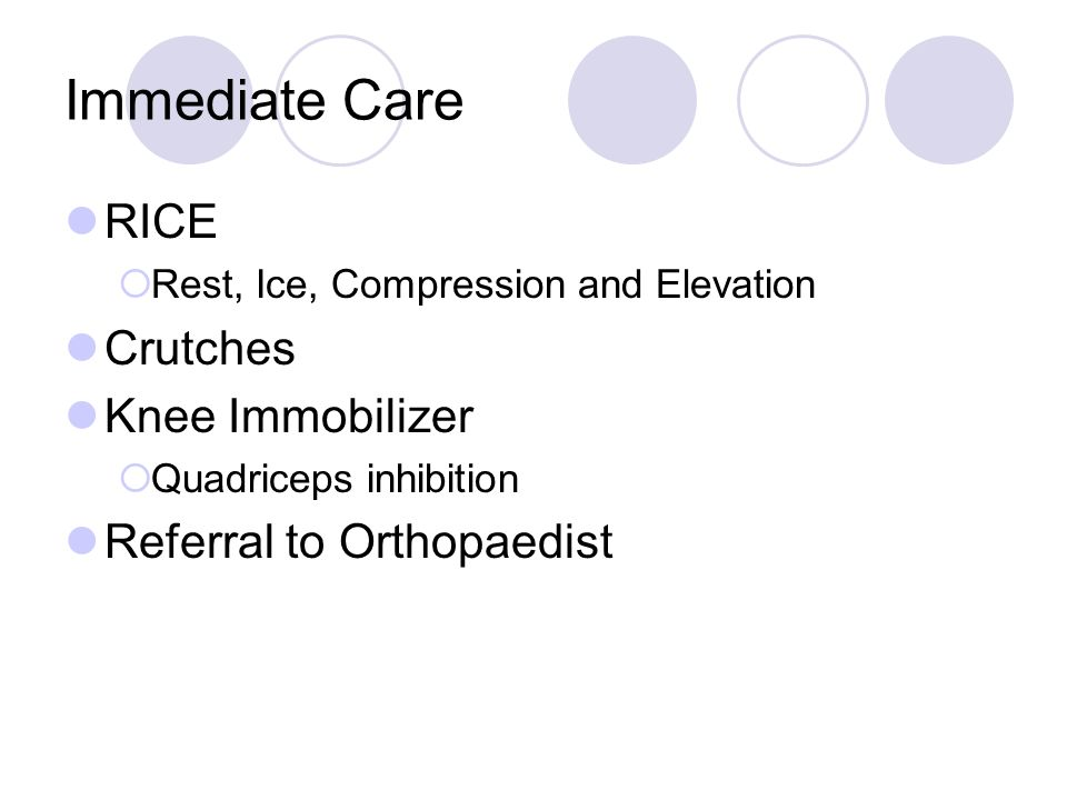 Immediate Care RICE Crutches Knee Immobilizer Referral to Orthopaedist