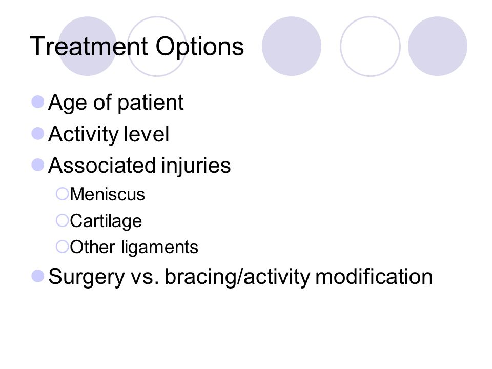 Treatment Options Age of patient Activity level Associated injuries