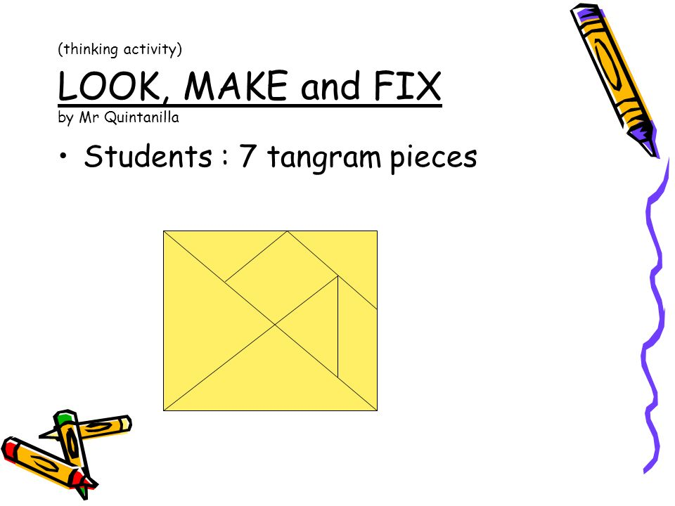 (thinking activity) LOOK, MAKE and FIX by Mr Quintanilla