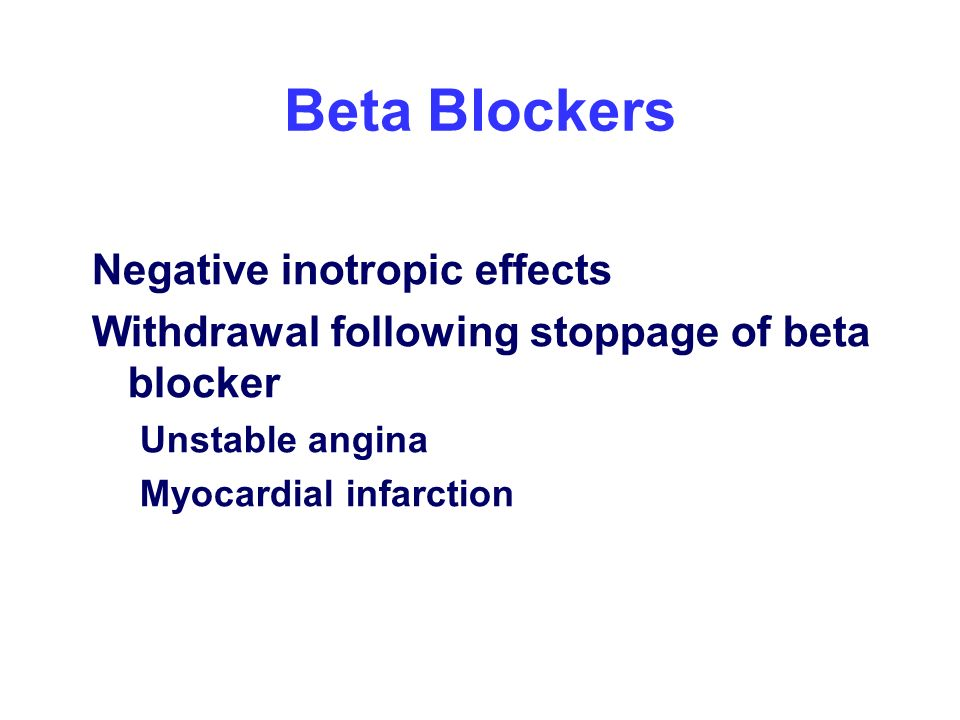 Beta Blockers Negative inotropic effects