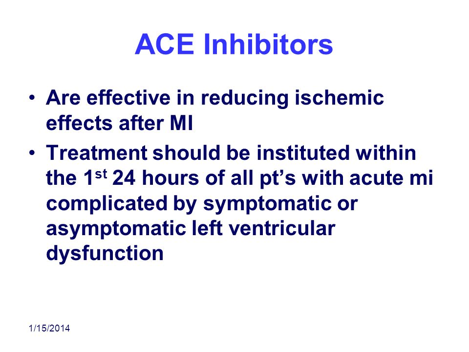 ACE Inhibitors Are effective in reducing ischemic effects after MI