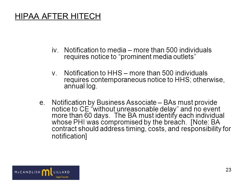 HIPAA AFTER HITECH Notification to media – more than 500 individuals requires notice to prominent media outlets