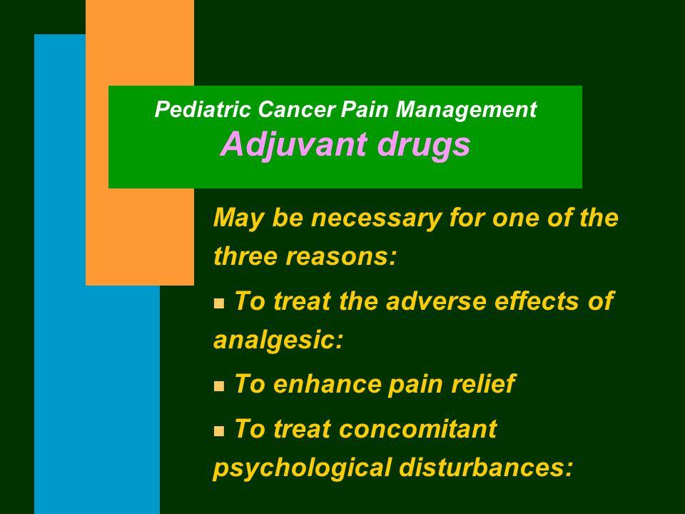 Pediatric Cancer Pain Management Adjuvant drugs