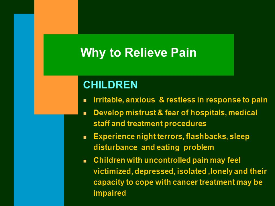 Why to Relieve Pain CHILDREN