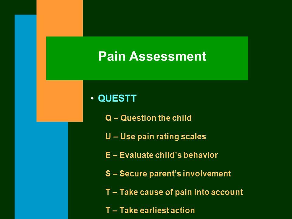 Pain Assessment QUESTT Q – Question the child
