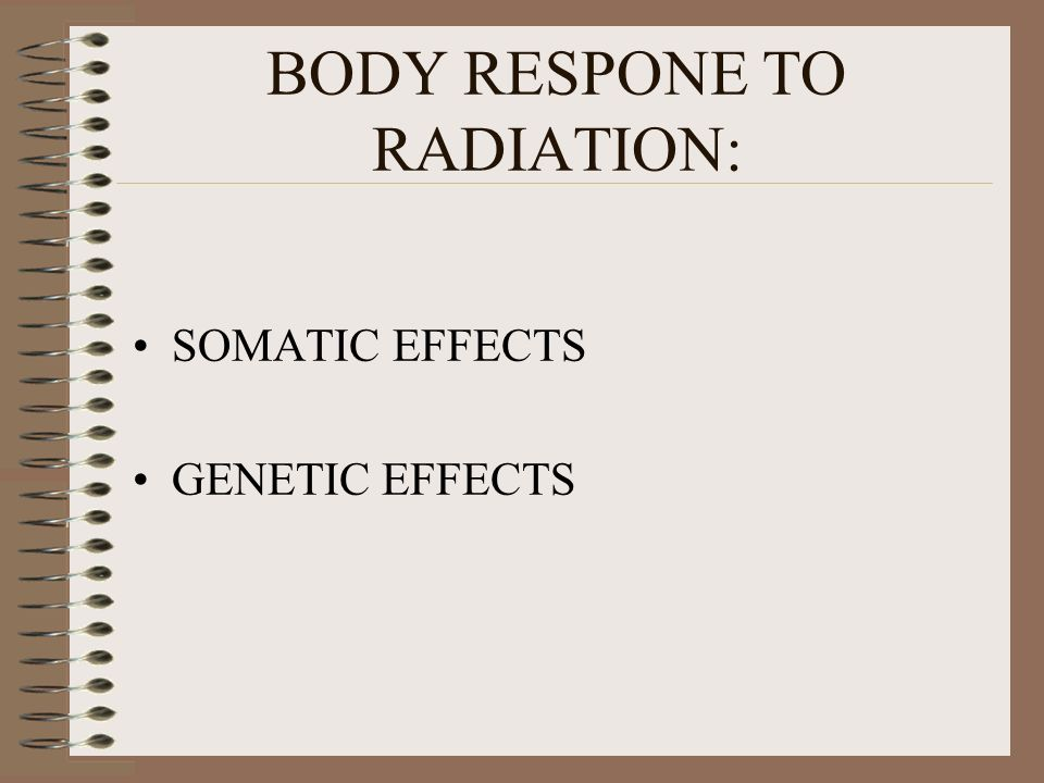 BODY RESPONE TO RADIATION:
