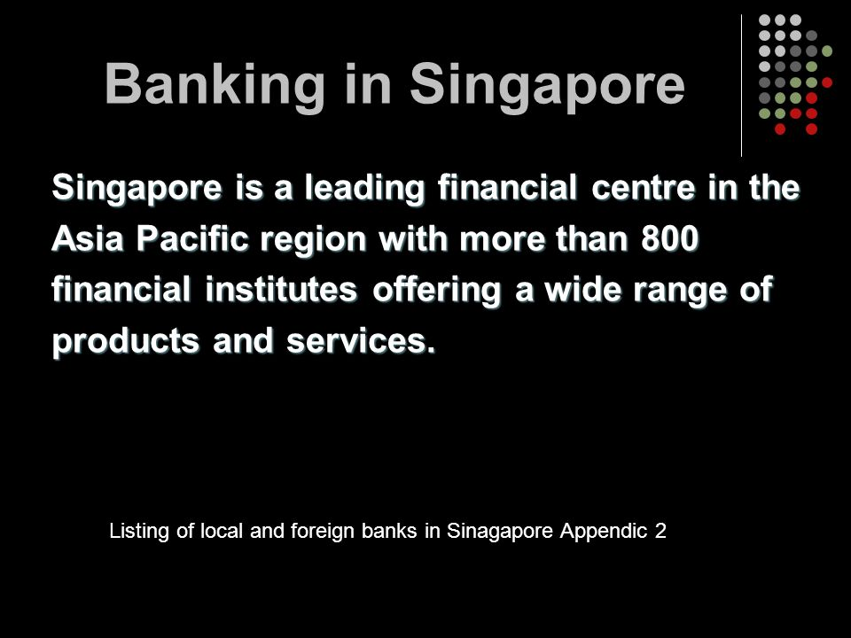 Listing of local and foreign banks in Sinagapore Appendic 2