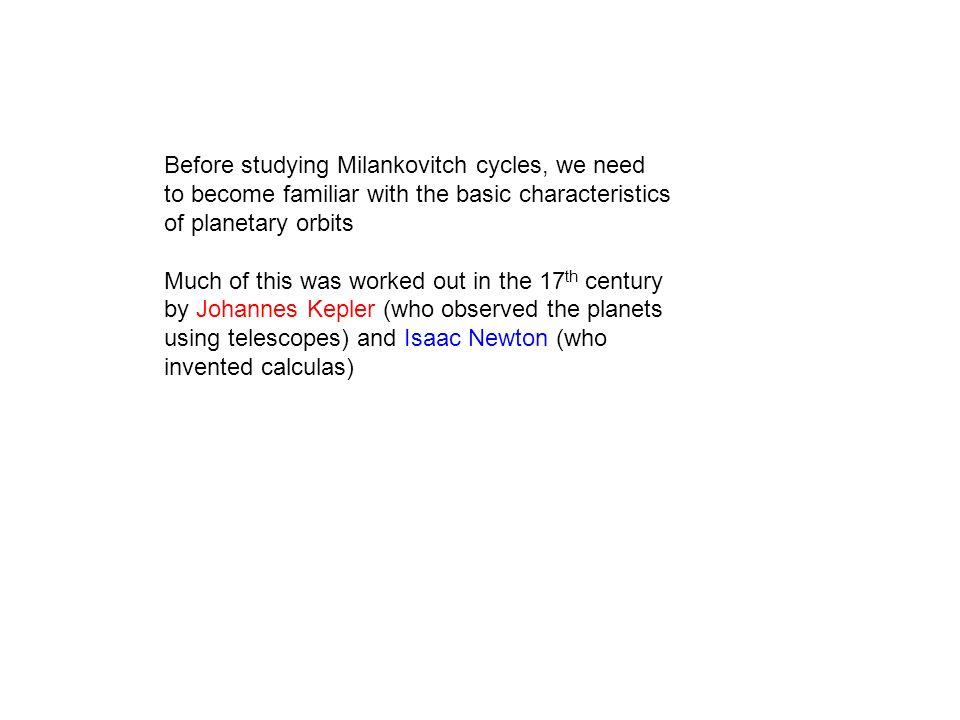 Before studying Milankovitch cycles, we need