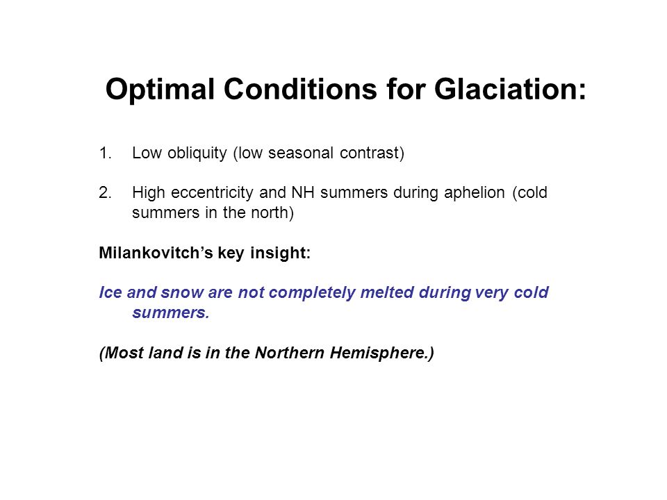 Optimal Conditions for Glaciation: