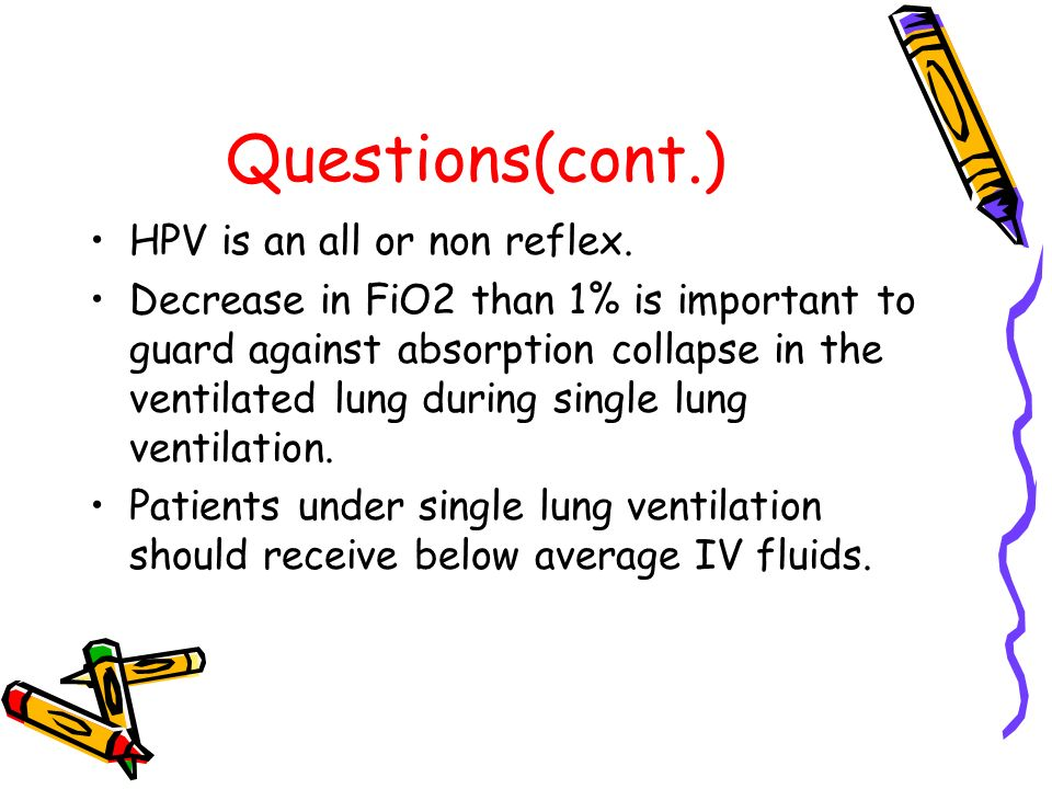 Questions(cont.) HPV is an all or non reflex.