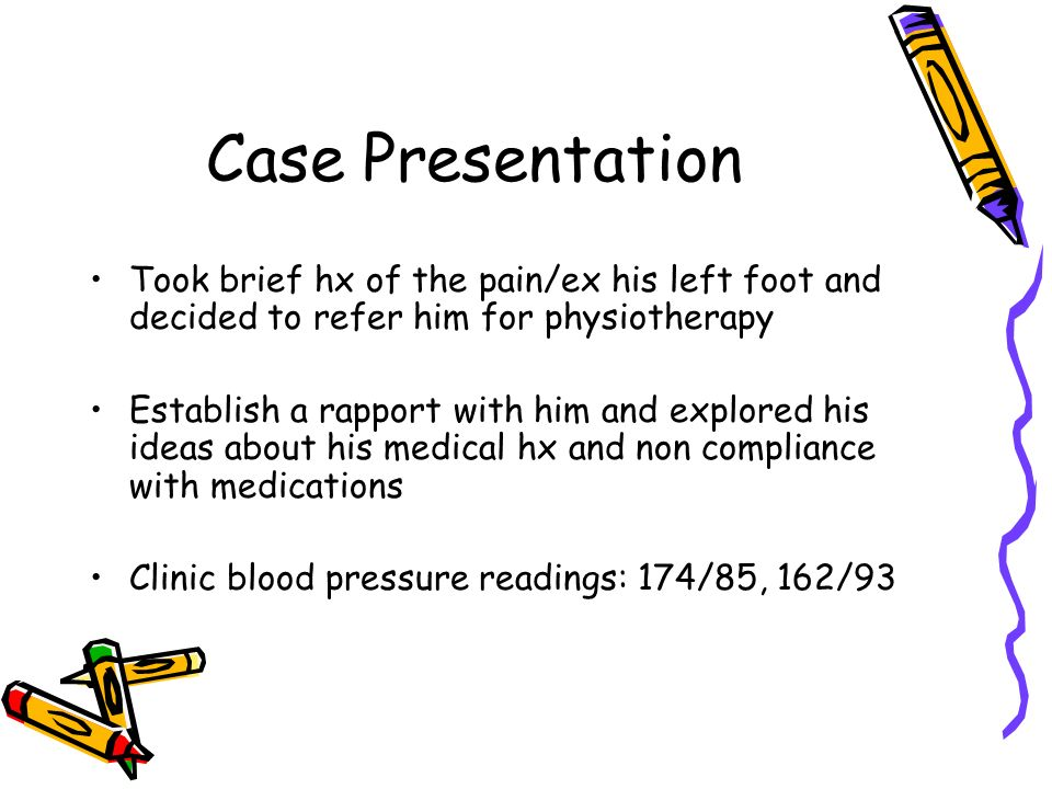 Case Presentation Took brief hx of the pain/ex his left foot and decided to refer him for physiotherapy.