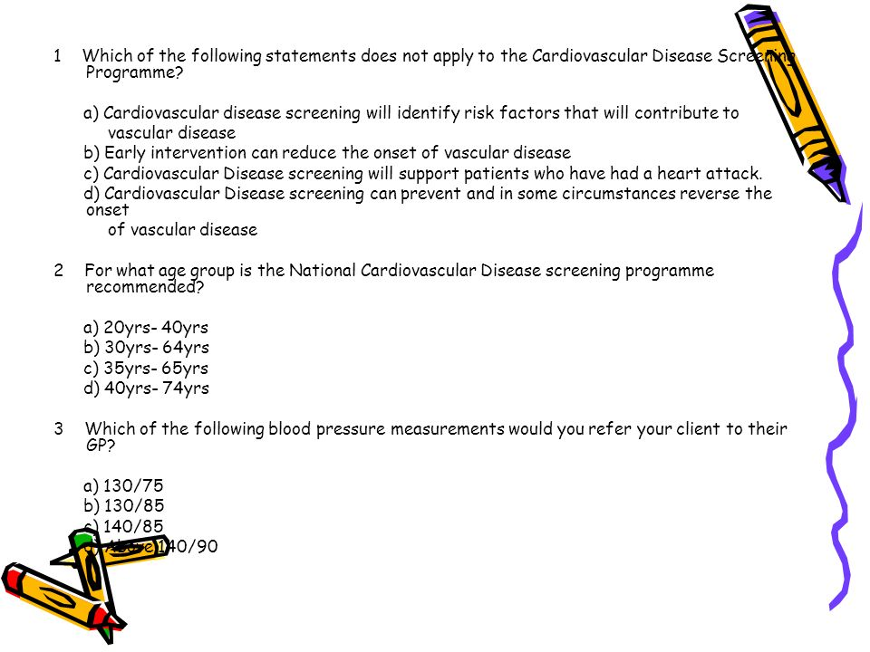 1 Which of the following statements does not apply to the Cardiovascular Disease Screening Programme
