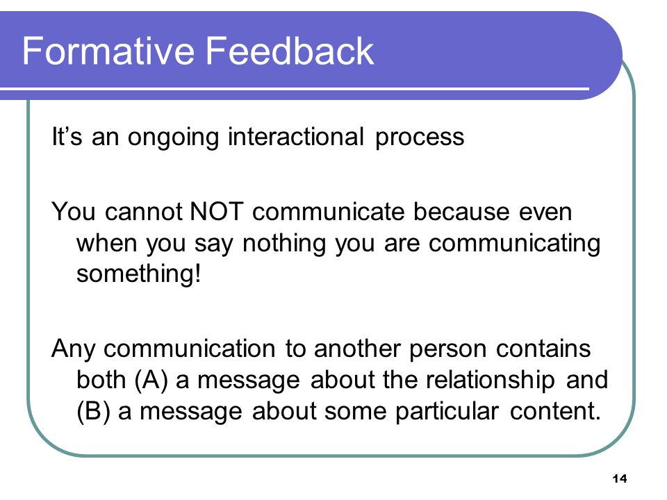 Formative Feedback It's an ongoing interactional process