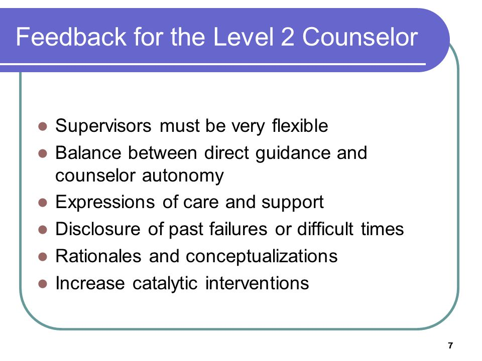 Feedback for the Level 2 Counselor