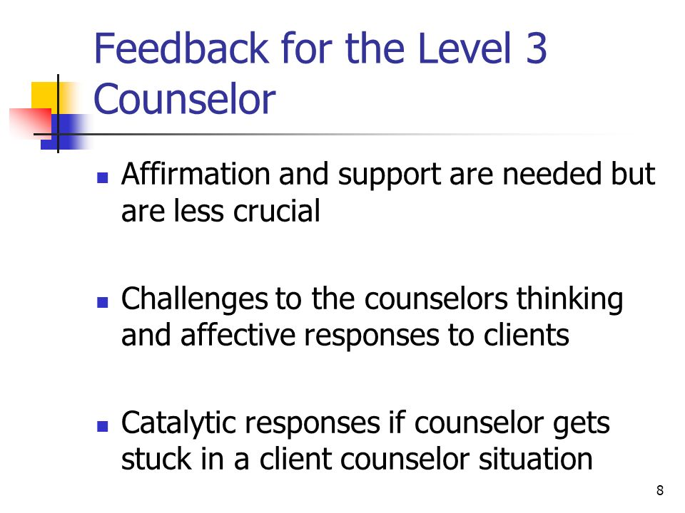 Feedback for the Level 3 Counselor