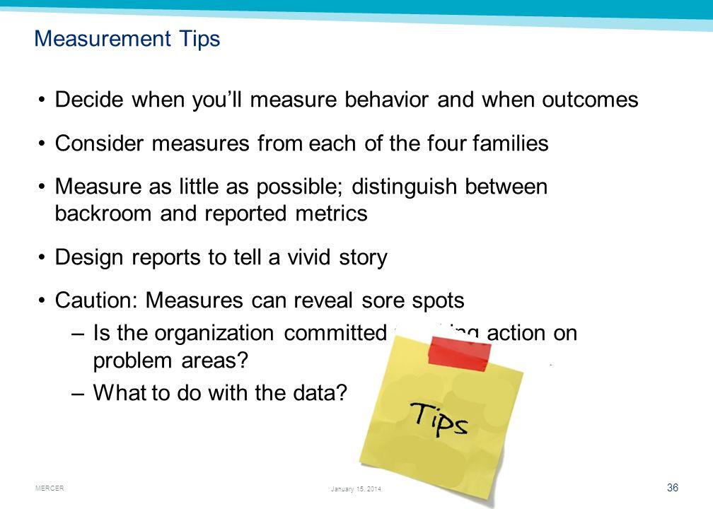 Decide when you'll measure behavior and when outcomes