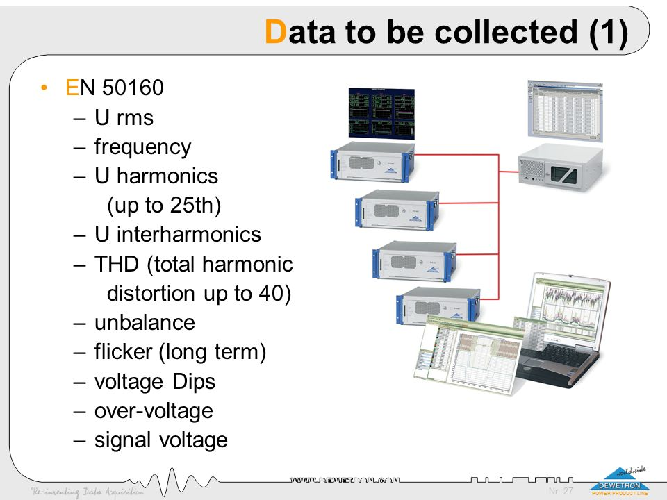 Data to be collected (1) EN 50160 U rms frequency U harmonics
