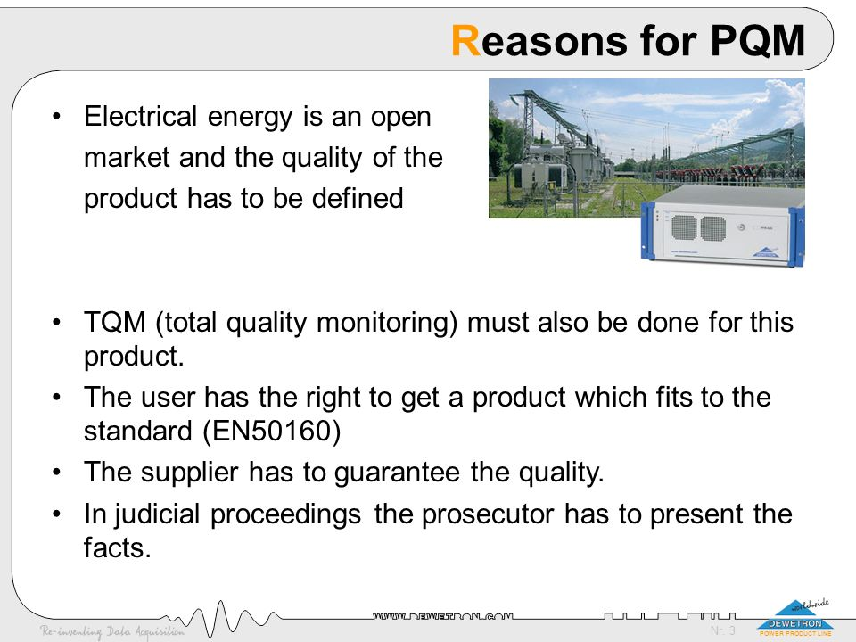 Reasons for PQM Electrical energy is an open