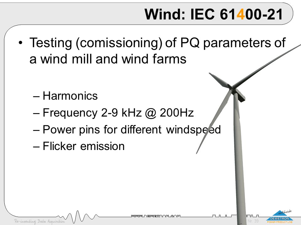 Wind: IEC 61400-21 Testing (comissioning) of PQ parameters of a wind mill and wind farms. Harmonics.