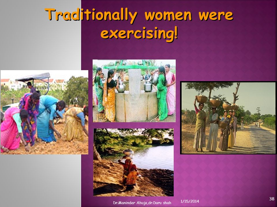 Traditionally women were exercising!