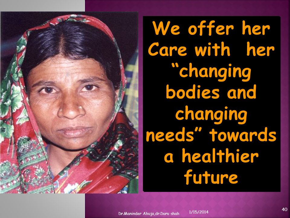 We offer her Care with her changing bodies and changing needs towards a healthier future