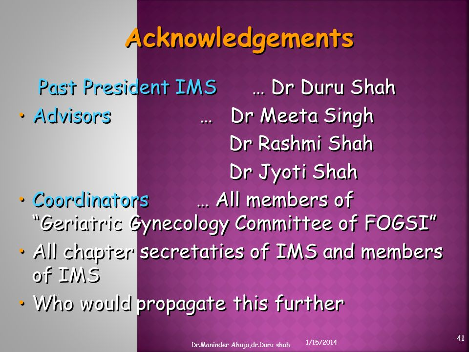 Acknowledgements Past President IMS … Dr Duru Shah