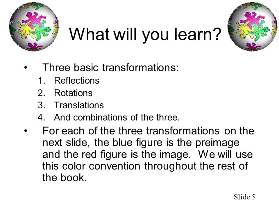 What will you learn Three basic transformations: