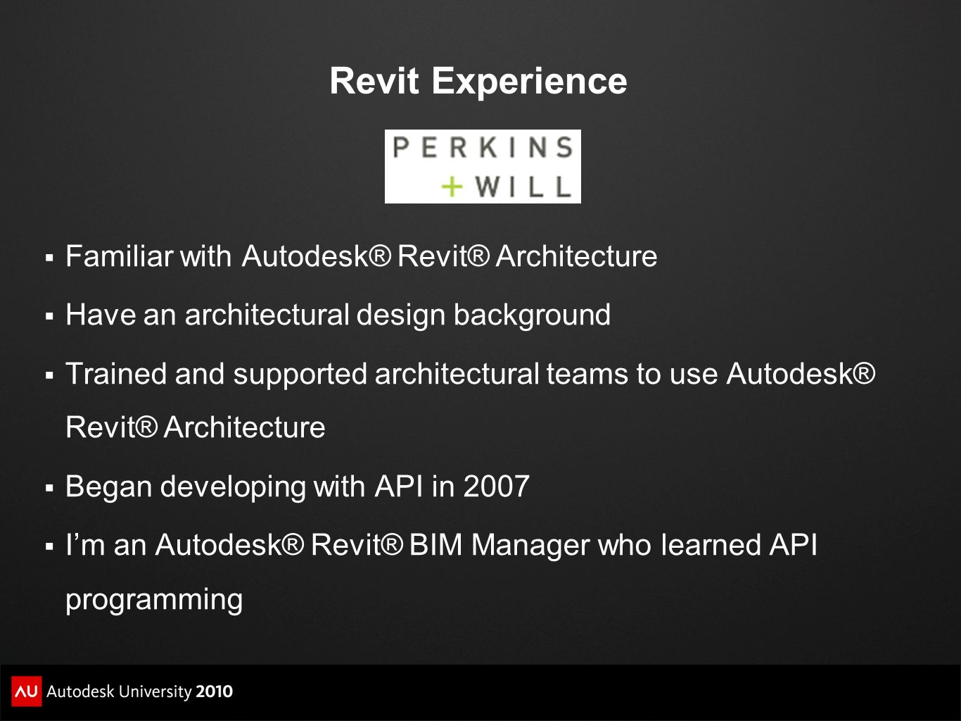 Revit Experience Familiar with Autodesk® Revit® Architecture