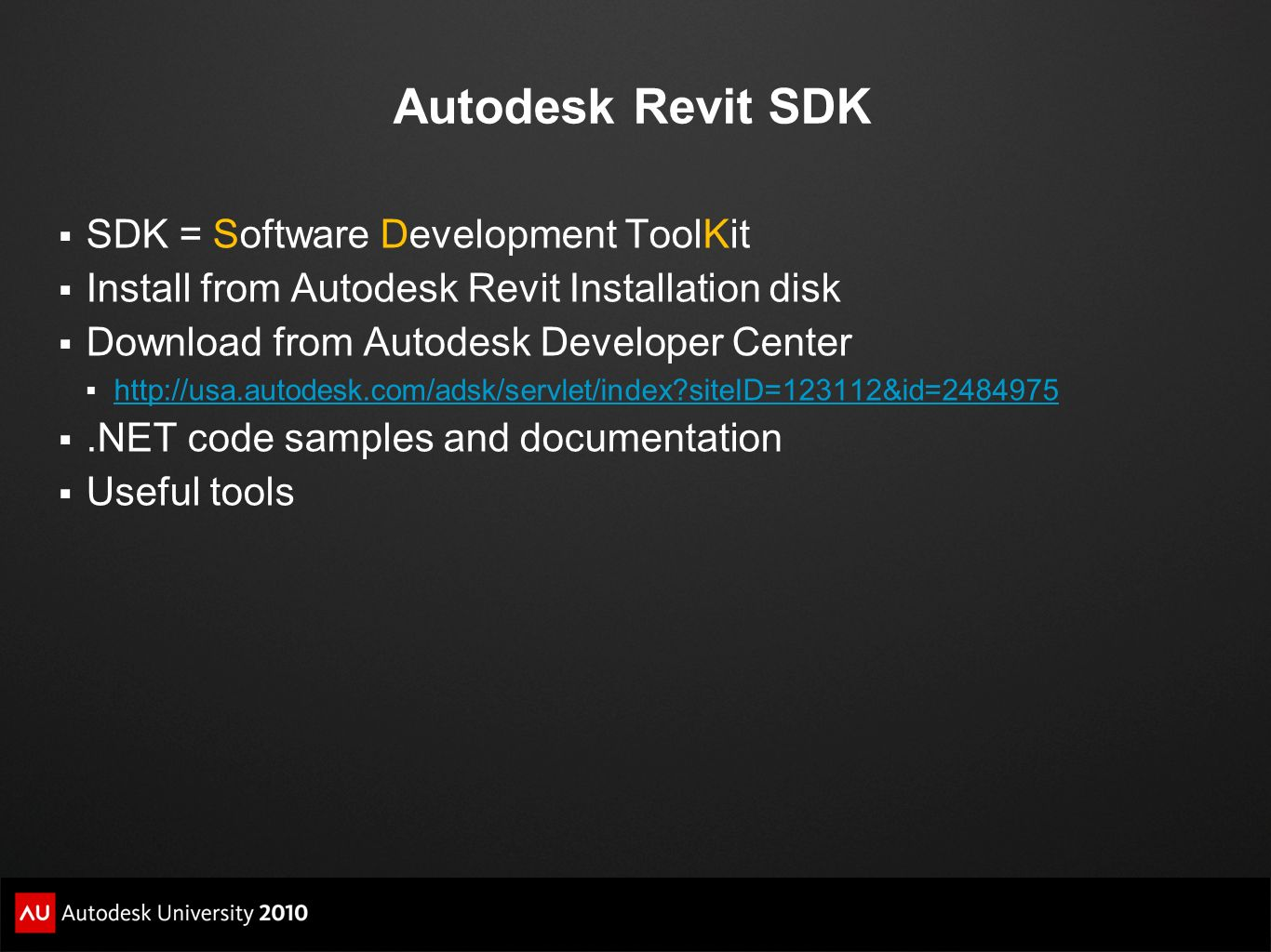 Autodesk Revit SDK SDK = Software Development ToolKit