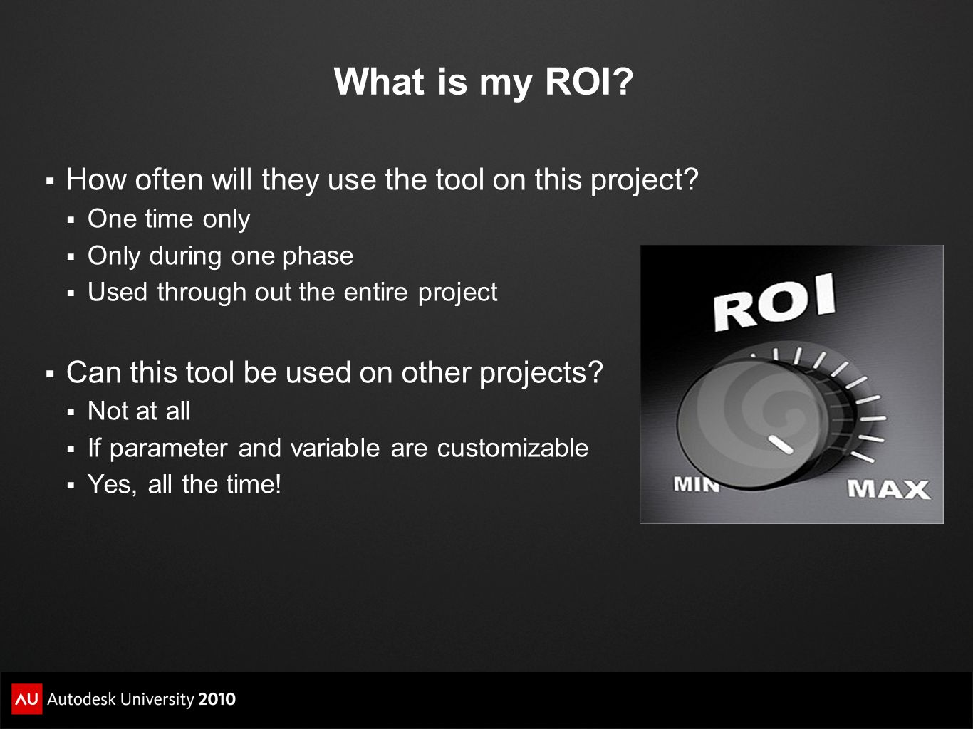 What is my ROI How often will they use the tool on this project
