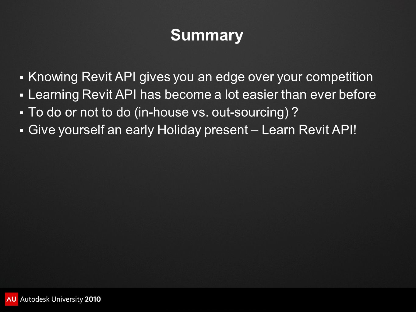 Summary Knowing Revit API gives you an edge over your competition