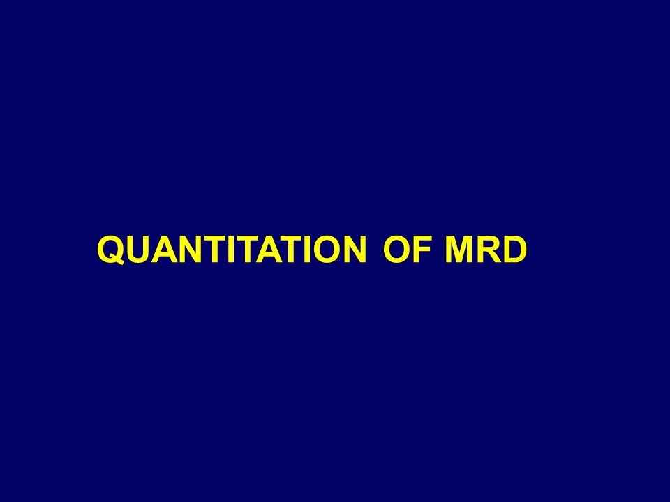 QUANTITATION OF MRD