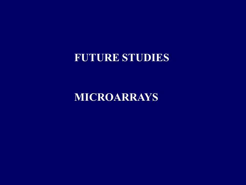 FUTURE STUDIES MICROARRAYS