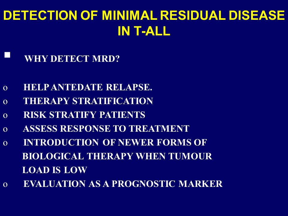 DETECTION OF MINIMAL RESIDUAL DISEASE IN T-ALL